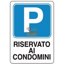 CARTELLO SEGNALE PARCHEGGIO RISERVATO AI CONDOMINI MM. 300X200